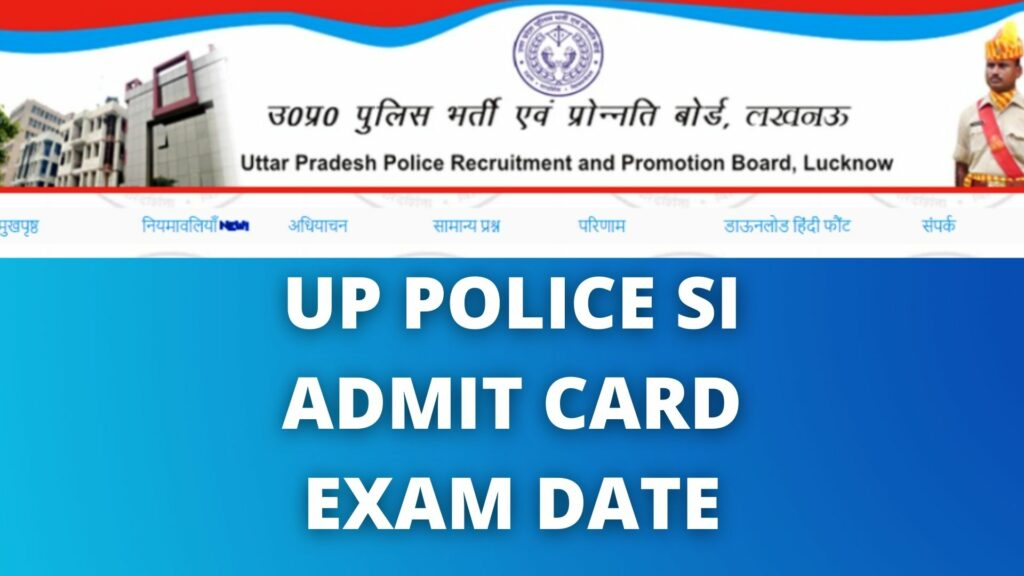 UP POLICE SI ADMIT CARD EXAM DATE
