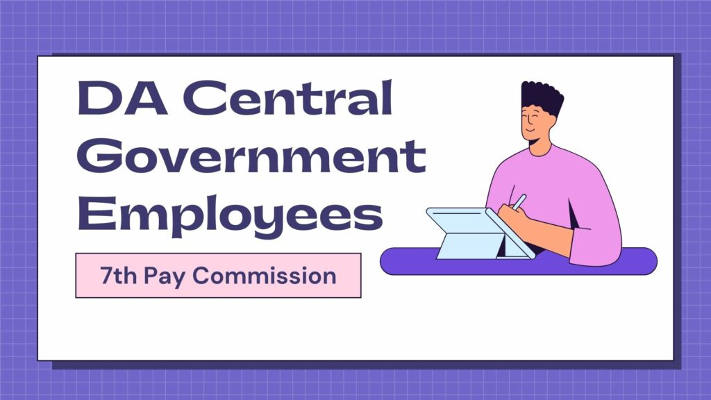 DA Central Government Employees Hike: 7th Pay Commission News Update