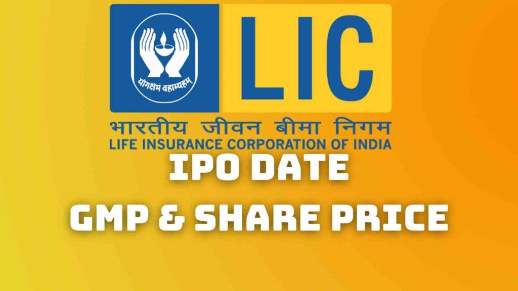 LIC IPO Date GMP Price Band Launch Date Grey Market Premium