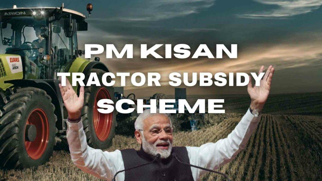 PM Kisan Tractor Subsidy Yojana