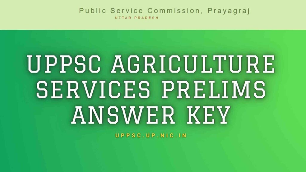 UPPSC Agriculture Services Prelims Answer Key Sarkari Result, Online Sarkari Results   Latest jobs, Online Form