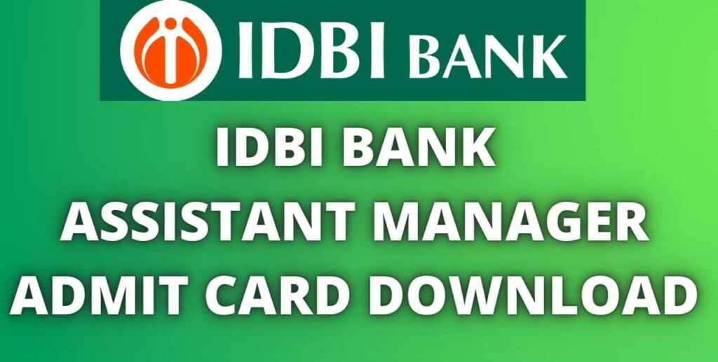 IDBI Bank Assistant Manager Admit Card 2021