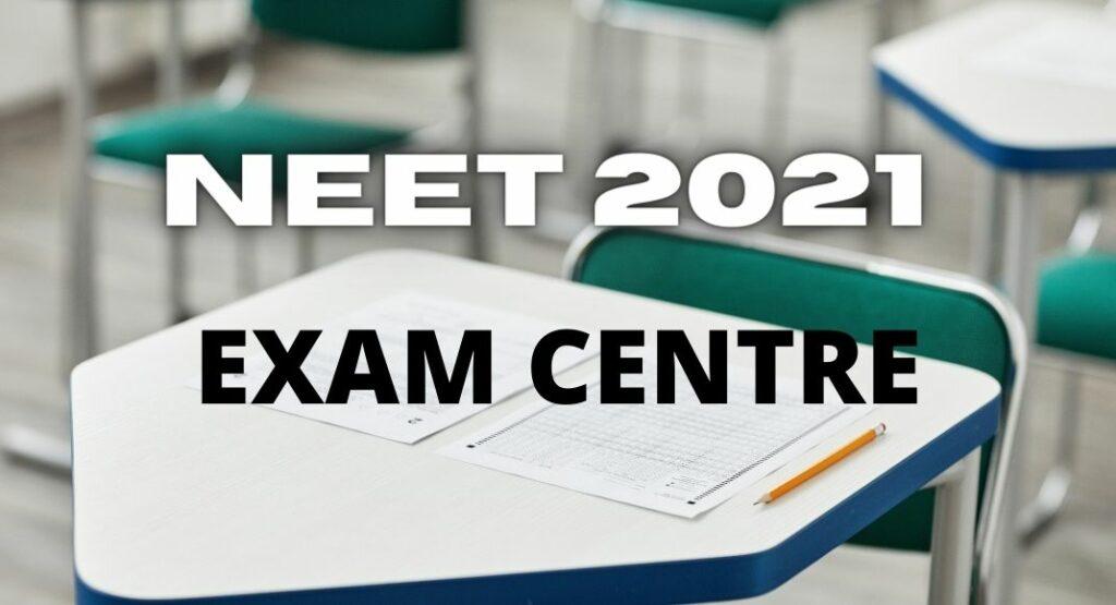 NEET 2021 Exam Centre
